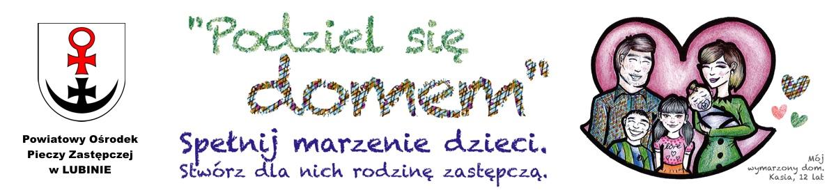 Powiatowy Ośrodek Pieczy Zastępczej w Lubinie